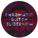 Free Download Chromatic Glitch Slideshow Nulled