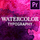 Watercolor Inks Typography - Premiere Pro | Mogrt - VideoHive Item for Sale