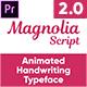 Magnolia - Animated Handwriting Typeface