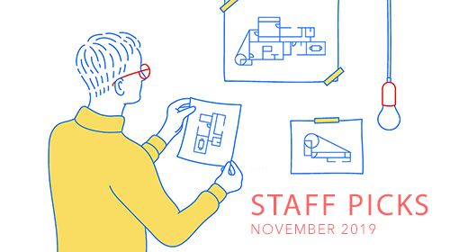 Staff Picks | NOVEMBER 2019
