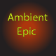 Cinematic Epic Ambient Inspiring