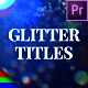 Glitter Titles - Premiere Pro | Mogrt - VideoHive Item for Sale