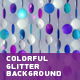 Colorful Glitter Background - VideoHive Item for Sale