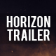 Horizon Trailer - VideoHive Item for Sale