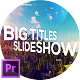 Big Titles Slideshow for Premiere Pro - VideoHive Item for Sale