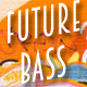 Future Bass Dance Party