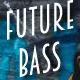 Upbeat Future Bass