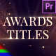 Awards Ceremony Titles - Premiere Pro | Mogrt