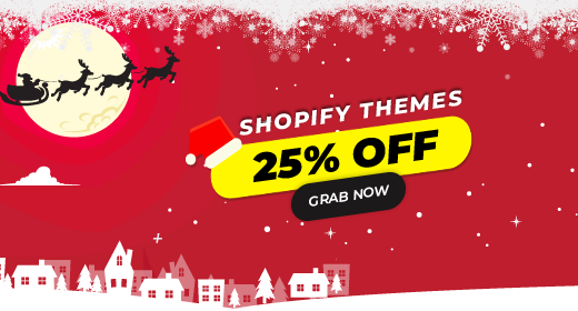 Xmas Sale - 25% OFF all Premium Shopify Themes