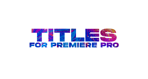 Titles for Premiere Pro