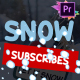 Snow Subscribes | Premiere Pro MOGRT