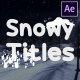 Snowy Titles | After Effects - VideoHive Item for Sale