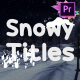 Snowy Titles | Premiere Pro MOGRT - VideoHive Item for Sale