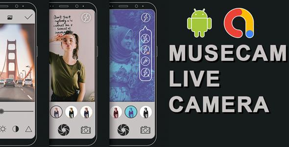 MuseCam - Live Camera   Live camera Editor   Camera effect   Android   Admob ads