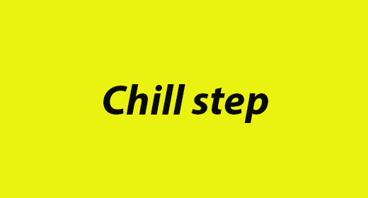 Chill step