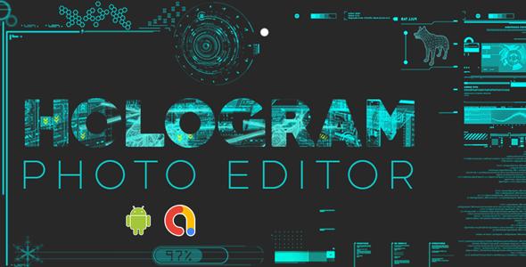 AR Camera - Virtual Hologram Photo Editor   Hologram Photo Editor   Android App   Admob   Photo Edit