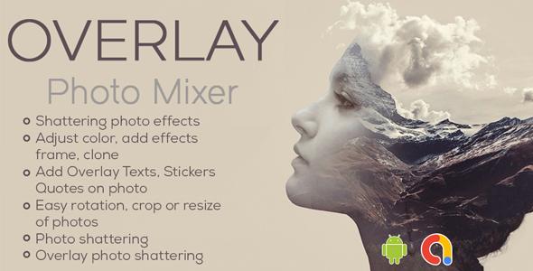 Overlay Photo Mixer Editor   Multiple Photo Blender   Blend Photo Mixer   Android App   Admob