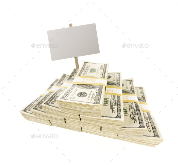 Stacks of One Hundred Dollar Bills on White with Blank Sign - Stock Photo - Images