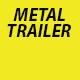 Electro Metal Trailer