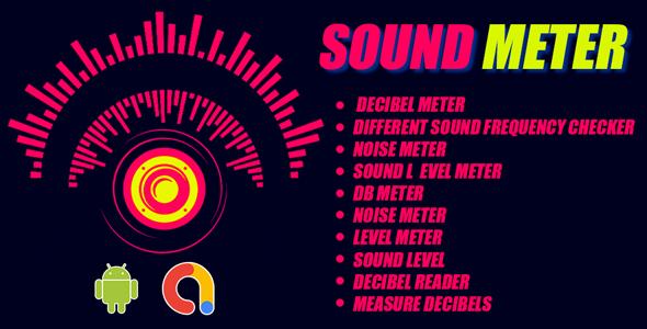 Sound Meter - Decibel meter & Noise meter   Sound Meter    Sound detector    Android App   Admob ads