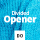 Divided Opener - VideoHive Item for Sale