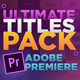The Ultimate Titles Pack - Premiere Pro - VideoHive Item for Sale