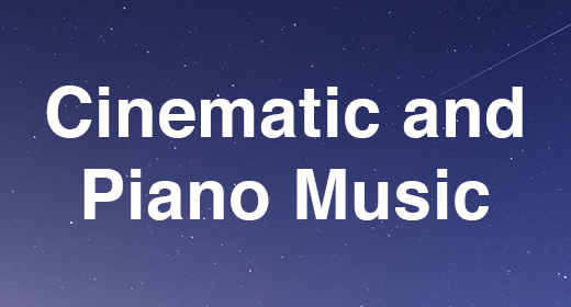 Cinematic and Piano Music