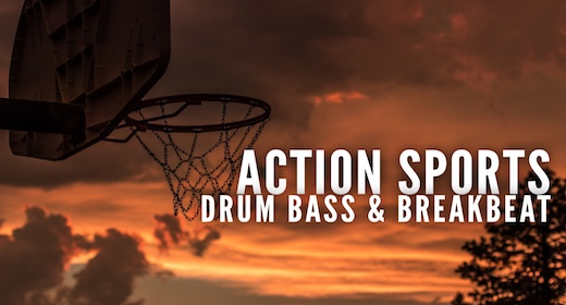 Action Sports & Drum Bass Breakbeat