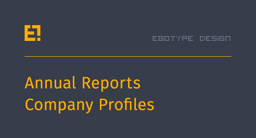 Egotype Annual Reports and Company Brochures