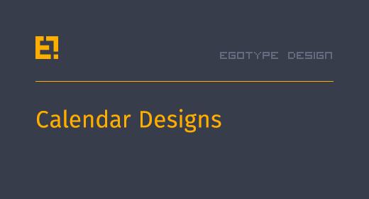 Egotype Calendar Designs
