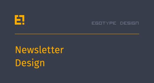 Egotype Newsletters
