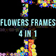 Flowers Frame - 4 in 1 - VideoHive Item for Sale
