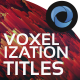 Voxelization Glitch Titles  l  Glitch Intro  l  Voxel Titles  l  Pixel Formation Titles - VideoHive Item for Sale