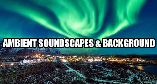 Ambient Soundscapes & Background