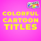 Colorful Cartoon Titles | FCPX - VideoHive Item for Sale