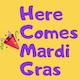 Here Comes Mardi Gras