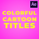 Colorful Cartoon Titles | After Effects - VideoHive Item for Sale