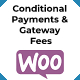 Conditional Payments and Gateway Fees for WooCommerce
