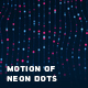 Motion Of Neon Dots - VideoHive Item for Sale