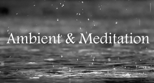 Ambient and Meditation Music