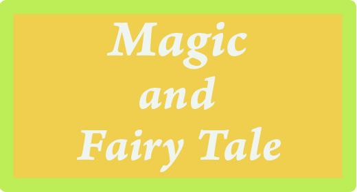 Magic and Fairy Tale