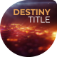 The Destiny Cinematic Title - VideoHive Item for Sale