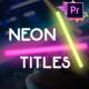 Neon Lights Titles | Premiere Pro MOGRT - VideoHive Item for Sale
