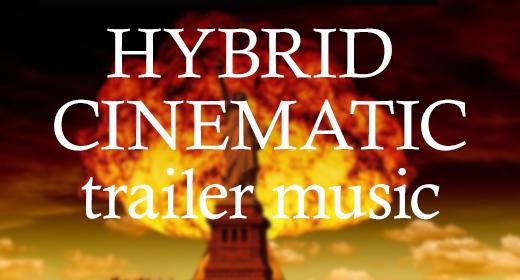 HYBRID CINEMATIC TRAILER MUSIC