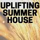 Summer Lifestyle Uplifting House