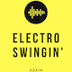 Electro Swingin Again