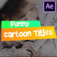 Funny Cartoon Titles | After Effects - VideoHive Item for Sale