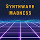 Synthwave Madness