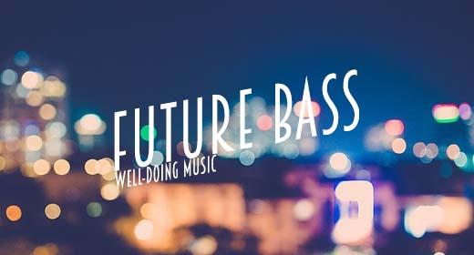 Future Bass & Dubstep