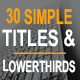 30 Simple Titles & Lowerthirds - VideoHive Item for Sale